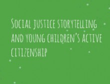 Social justice storytelling and young children's active citizenship