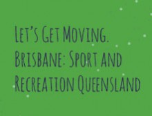 Let's Get Moving. Brisbane: Sport and Recreation Queensland