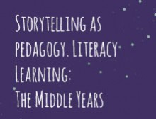 Storytelling as pedagogy. Literacy Learning: The Middle Years