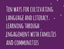 Ten ways for cultivating language and literacy learning through engagement with families and communities