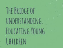 The Bridge of Understanding. Educating Young Children