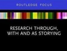 Research through, with and as storying