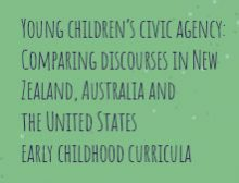 Young children's civic agency: Comparing discourses in New Zealand, Australia and the United States early childhood curricula